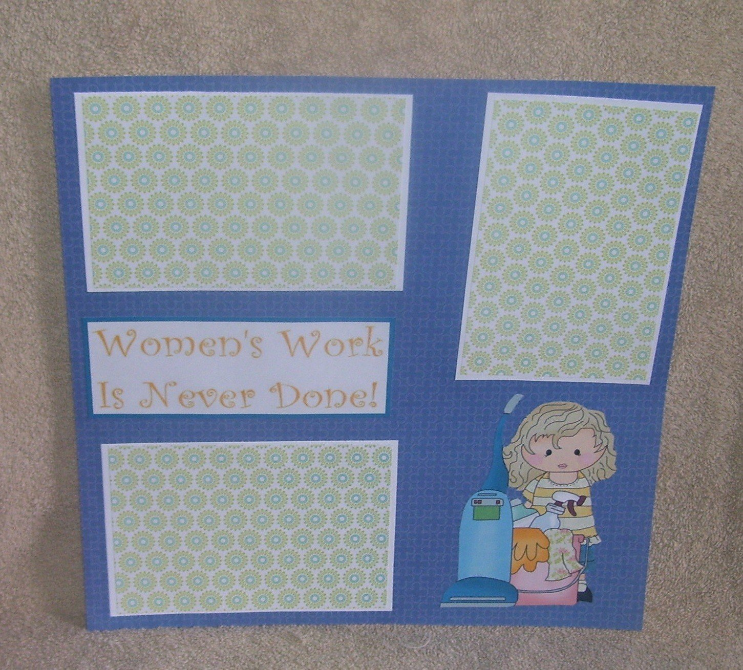 """Woman's Work Is Never Done""-Premade Scrapbook Page 12x12"