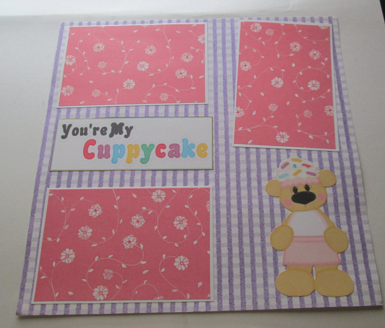 """You're My Cuppycake 3""-Premade Scrapbook Page 12x12"