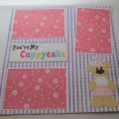"""You're My Cuppycake 3""-Premade Scrapbook Page 12x12"