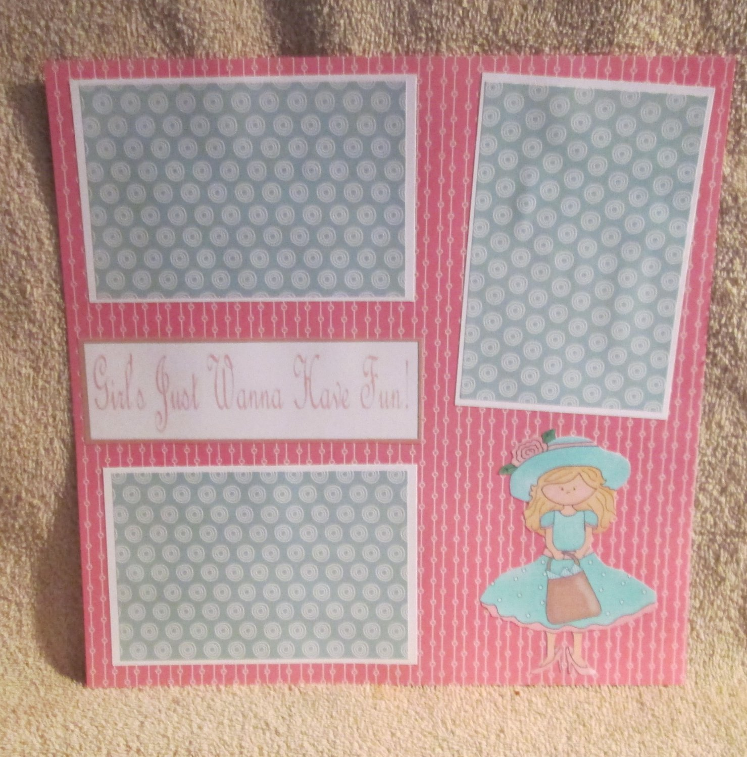 """Girl's Just Wanna Have Fun""-Premade Scrapbook Page 12x12"