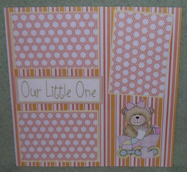 """Our Little One Girl""-Premade Scrapbook Page 12x12"