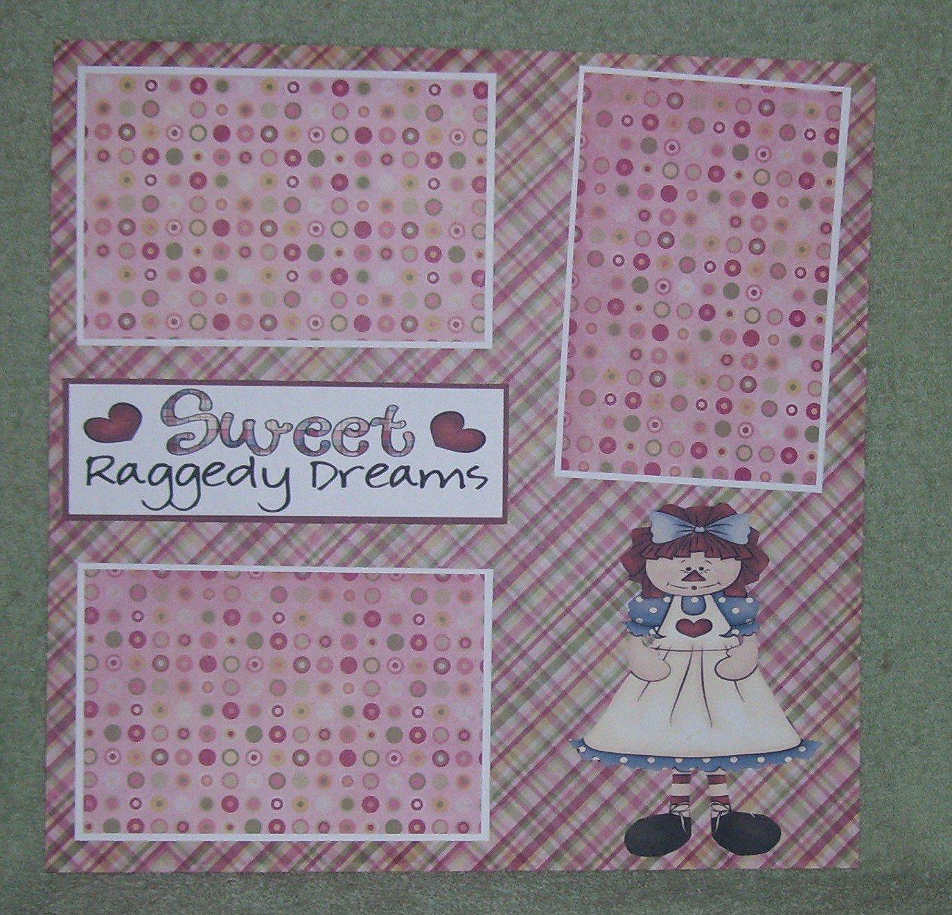 """Sweet Raggedy Dreams tc""-Premade Scrapbook Page 12x12"