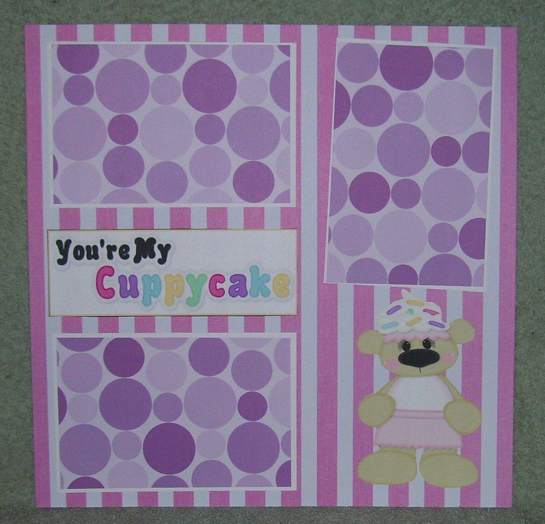 """You're My Cuppycake""-Premade Scrapbook Page 12x12"