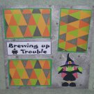 """Brewing Up Some Trouble Witch 2""-Premade Scrapbook Page 12x12"