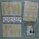"""Crop Till You Drop""-Premade Scrapbook Page 12x12"