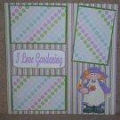 """I Love Gardening""-Premade Scrapbook Page 12x12"