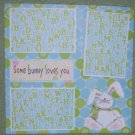 """Somebunny Loves You nw a""-Premade Scrapbook Page 12x12"