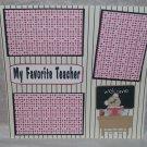 """My Favorite Teacher""-Premade Scrapbook Page 12x12"