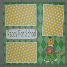 """Ready For School ss""-Premade Scrapbook Page 12x12"
