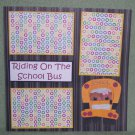 """Riding On The School Bus""-Premade Scrapbook Page 12x12"