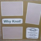 """Why Knot""-Premade Scrapbook Page 12x12"