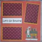 """""""Let's Go Bowling""""-Premade Scrapbook Page 12x12"""