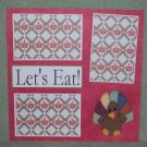 """Let's Eat Turkey""-Premade Scrapbook Page 12x12"