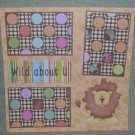 """Wild About u""-Premade Scrapbook Page 12x12"