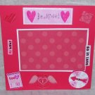 """Be Mine""-Premade Scrapbook Page -8x8 Layout"
