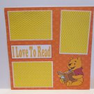 """Pooh I Love To Read""-Premade Scrapbook Page 12x12"