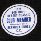 19th Bob Hope Desert Classic Club Member Badge Pin 1978 Bermuda Dunes C.C. Golf