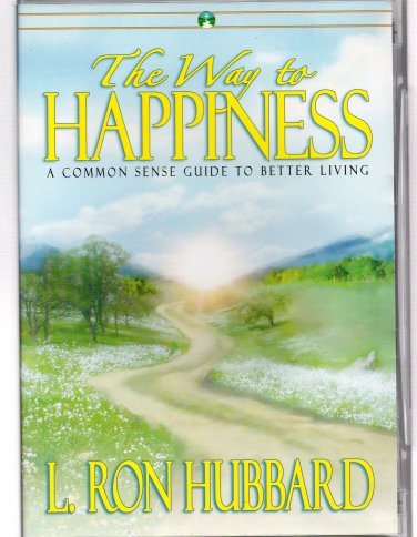 L. Ron Hubbard : The Way to Happiness - A Common Sense Guide to Better Living