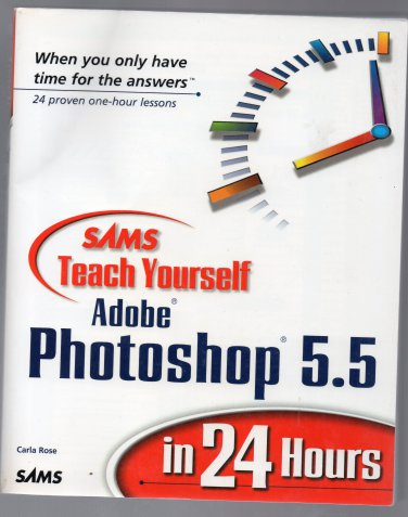 ( USED ) SAMS Teach Yourself Adobe Photoshop 5.5 in 24 Hours