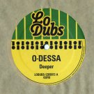 """LODUBS1209013 - O-Dessa - Deeper (12"""") LO DUBS"""