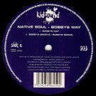 "KIDSOUND003 - Native Soul - Bobbys Way (12"") KIDSOUND"