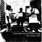 "MT046ACD - Green Milk From The Planet Orange - He's Crying ""Look"" (CD) BETA-LACTAM RING"