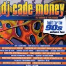 DOMMIX8CD - DJ Cade-Money - Built for the 90's Vol. 2 (CDR) DOMINATION RECORDINGS