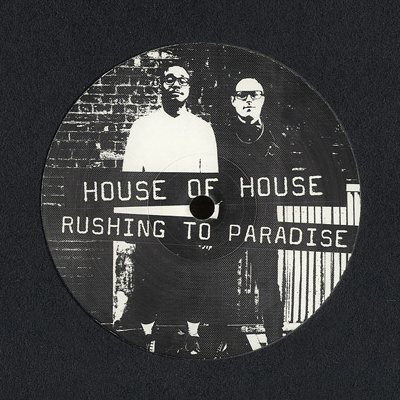 """HOH1 - House Of House - Rushing To Paradise (12"""") *HOUSE OF HOUSE"""