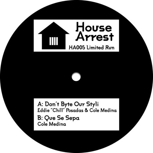 "HOUSEARREST005 - Cole Medina / Eddie ""Chill"" P - Don't Byte Our Styli (12"") HOUSE ARREST"
