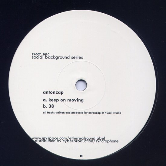 """ETHEREAL007 - Anton Zap - Keep On Moving (10"""") *ETHEREAL SOUND"""