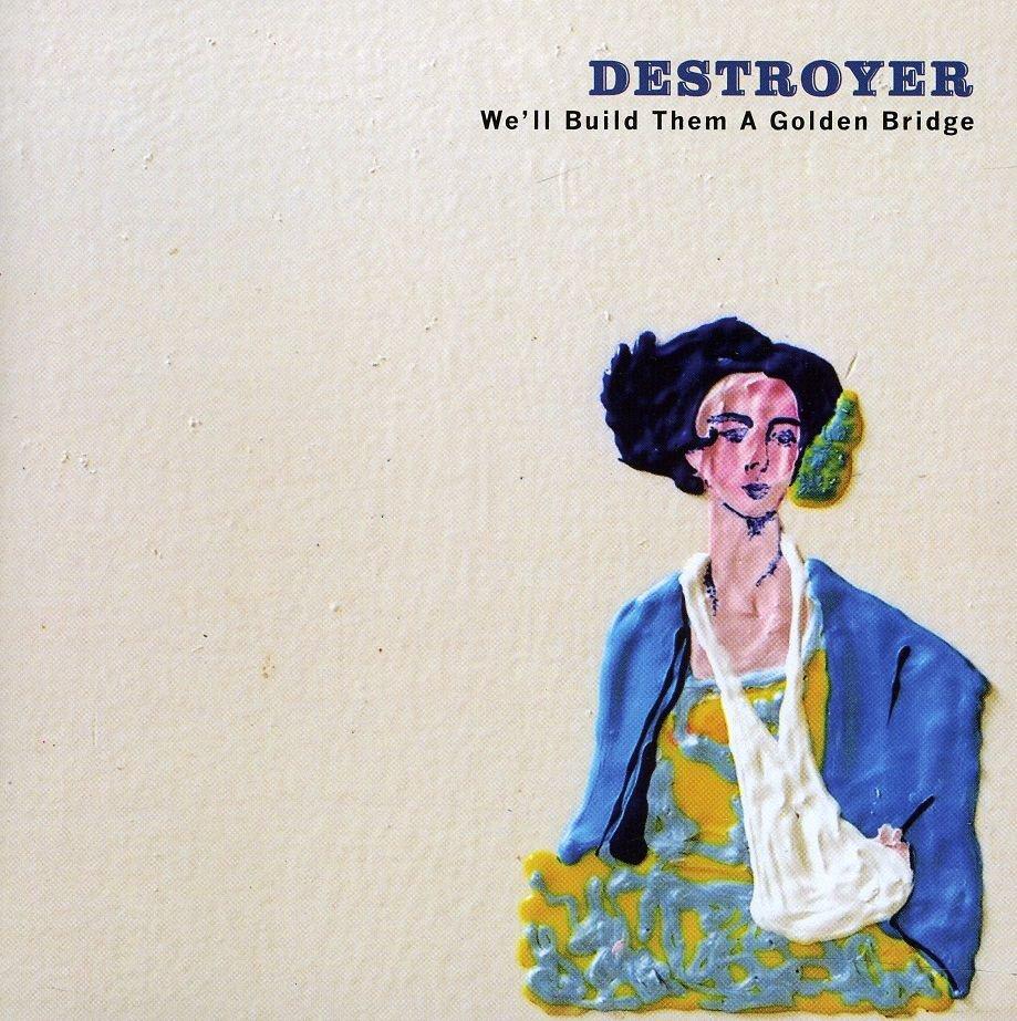 SCRATCH47CD - Destroyer - We'll Build Them A Golden Bridge (CD) *SCRATCH RECORDINGS