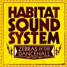 "GMTRIA003 - Habitat Sound System - Zebras In The Dancehall (7"") GEMATRIA RECORDS"