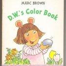D. W.'s Color Book, Marc Brown, A Board Book   1998