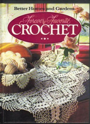 Better Homes and Gardens, Forever Favorite Crochet Book