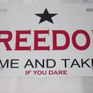 FREEDOM COME AND TAKE IT LICENSE PLATE 6 X 12 INCHES ALUMINUM NEW
