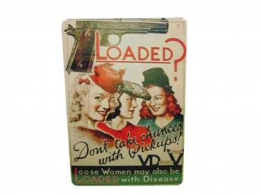WW2 LOADED GUN VD PSA POSTER REPRODUCTION SIGN 8 X 12 INCHES NEW ALUMINUM