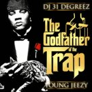 The Godfather of the Trap - YOUNG JEEZY MIXTAPES