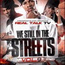 Real Talk TV: We Still in the Streets, Vol. 9