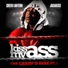 Kiss My Ass: The Champ is Here, Pt. 2 - JADAKISS MIXTAP