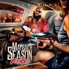 Rick Ross: Maybach Season Reloaded