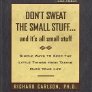 Don't Sweat The Small Stuff by Richard Carlson, PH.D.