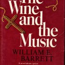 The Wine and the Music  by William E Barrett