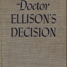 Dr. Ellison&#39;s Decision  by Elizabeth Seifert