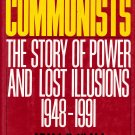 The Communists The Story of Power and Lost Illusions 1948-1991 by Adam B. Ulam