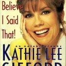 I Can't Believe I Said That by Kathie Lee Gifford with Jm Jerome