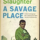 A Savage Place by Frank G. Slaughter