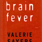 Brain Fever by Valerie Sayers