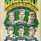 Baseball Between The Lines (Baseball in the '40s and '50s by Donald Honig