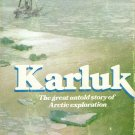 Karluk The Great untold story of Arctic Exploration by William Laird McKinlay