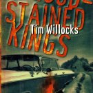 Blood Stained Kings by Tim Willocks